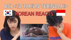 Korean Reaction BCL - 12 TAHUN TERINDAH (Official Music Video) |  KOREAN REACTS