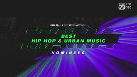 [2019 MAMA] Best Hip Hop & Urban Music Nominees
